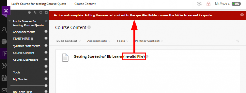 """screenshot showing result of adding a file to a Bb Learn course that has exceeded the quota. The error reads, """"Action not complete: Adding the selected content to the specified folder causes the folder to exceed its quota."""" Additionally, the words, """"Invalid File)"""" are added to the title for the attempted file upload."""