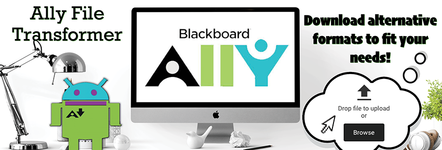Ally File Transformer, Blackboard Ally, Download alternative formats to fit your needs, Drop file to upload or browse