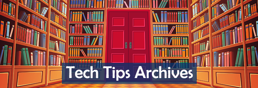 Tech Tips Archives