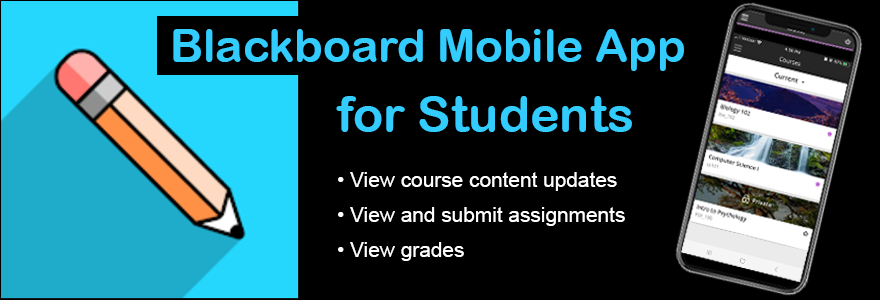 Blackboard Mobile App for Students: View course content updates, view and submit assignments, view grades