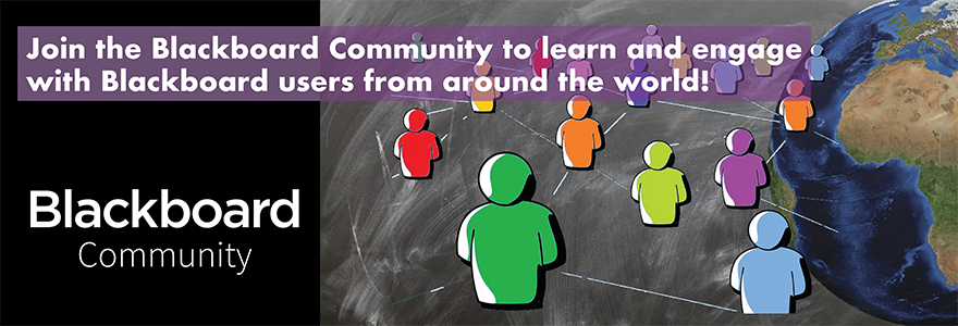 Join the Blackboard Community to learn and engage with Blackboard users from around the world!