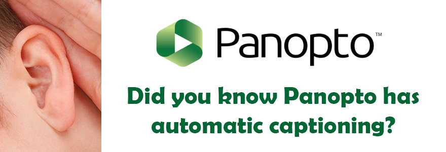 Did you know Panopto has automatic captioning?